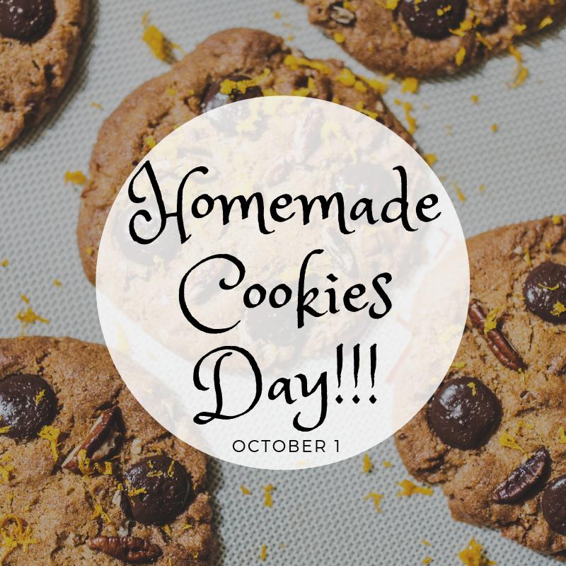 October 1 Is Homemade Cookies Day Myorthodontists Info