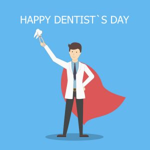 Happy Dentist's Day! – March 6