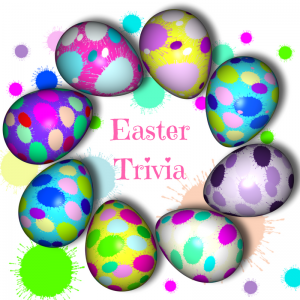 Easter Trivia (Click the Link to View)