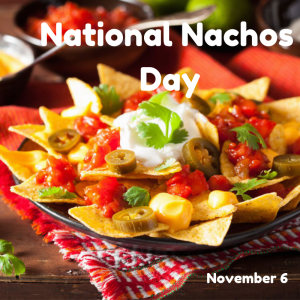 National Nachos Day is Nov. 6