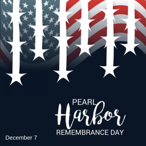 (Dec. 7) Pearl Harbor Remembrance Day