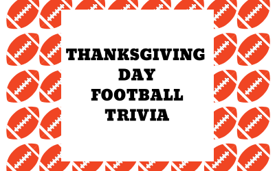 Thanksgiving Football Trivia (Click on the Link to View)