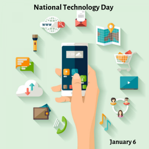 January 6 is National Technology Day!