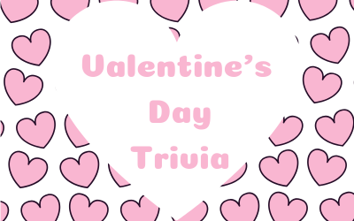 Trivia for Valentine's Day (Click the Link to View)