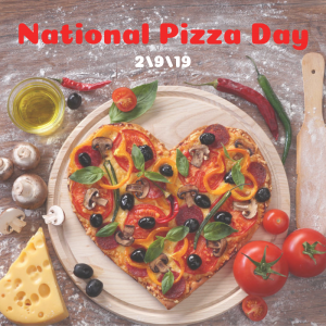 Pizza Lover's Day is February 9