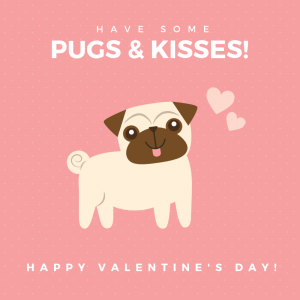 Pugs & Kisses! Happy Valentine's Day!