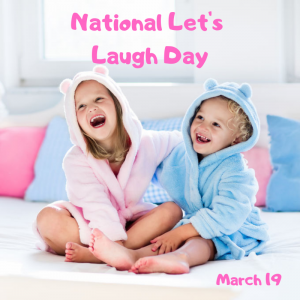 National Let's Laugh Day is March 19