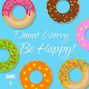 Do-Nut Worry Be Happy!