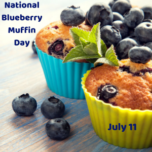 National Blueberry Muffin Day – July 11