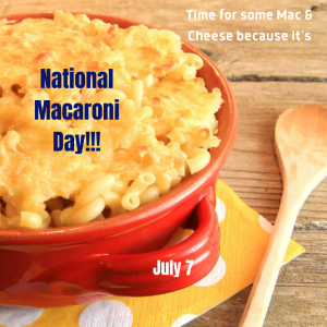 National Macaroni Day is July 7!