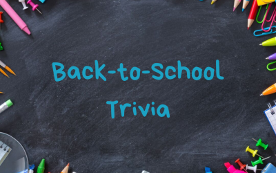 Back-to-School Trivia (Click the Link to View)