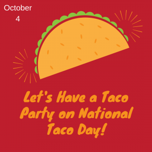 National Taco Day! (October 4)