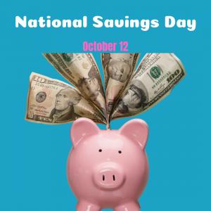 National Savings Day – Oct. 12