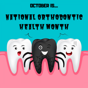 It's National Orthodontic Health Month!