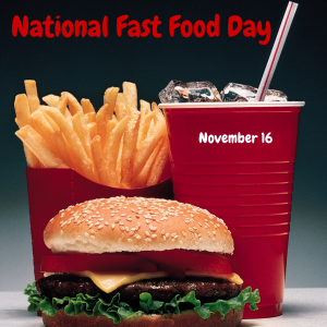National Fast Food Day (Nov. 16)