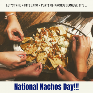 November 6 is National Nachos Day!
