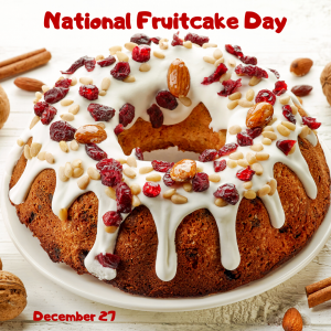 National Fruitcake Day is Dec. 27