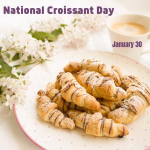 Croissants for Breakfast on Jan. 30!