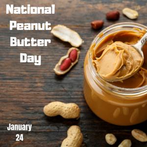 National Peanut Butter Day – Jan. 24