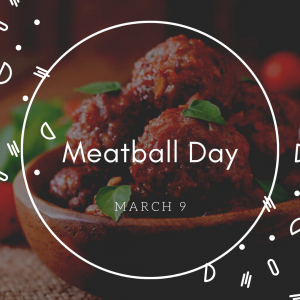 Time for Meatballs on March 9!