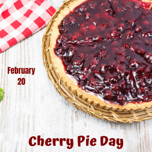 Time for Cherry Pie on Feb. 20!