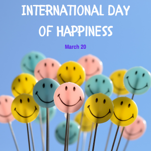 March 20 is the International Day of Happiness!
