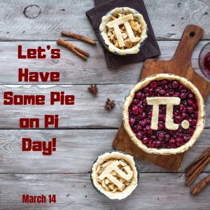 Celebrate Pi Day with Pie! (March 14)