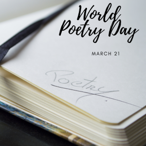 World Poetry Day is March 21