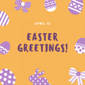 Easter Greetings! (April 12)