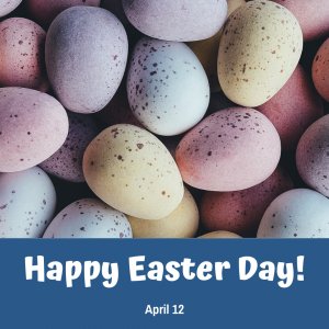 Happy Easter Day! – April 12