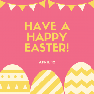 Have a Happy Easter!! (April 12)
