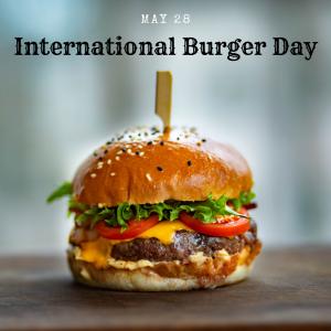 International Burger Day – May 28