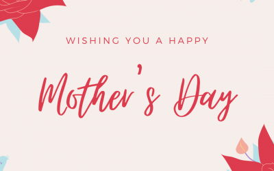 Wishing All Moms a Happy Mother's Day!