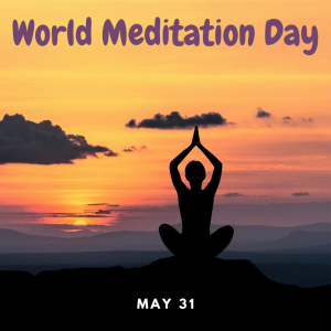 World Meditation Day is May 31