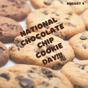 August 4 is National Chocolate Chip Cookie Day!