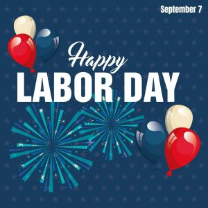 September 7 is Labor Day!