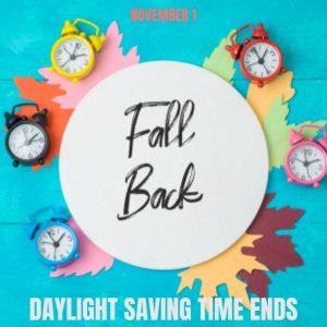 Daylight Saving Time Ends (Nov. 1)