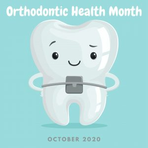 Orthodontic Health Month – Importance of Orthodontic Treatment