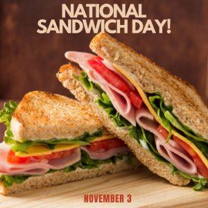 Nov. 3 is National Sandwich Day!