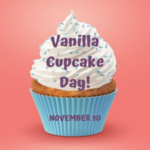 Nov. 10 – Vanilla Cupcake Day!