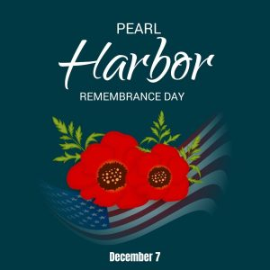 December 7 is Pearl Harbor Remembrance Day