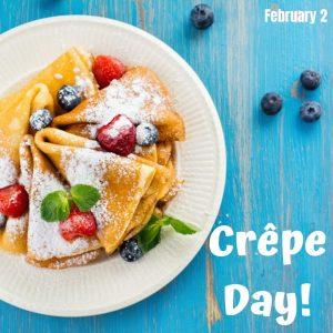 Crêpe Day 2021! (Feb. 2)
