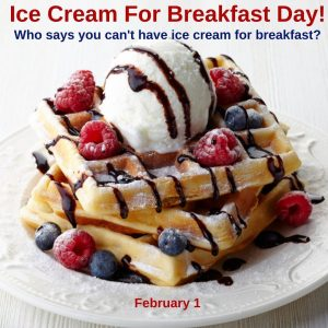 February 1 is the Day to Have Ice Cream for Breakfast!