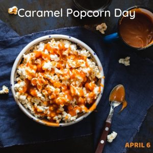 Caramel Popcorn Day 2021! (April 6)