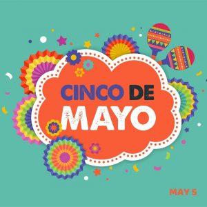 Cinco De Mayo Celebration 2021!