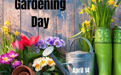 National Gardening Day 2021! – April 14