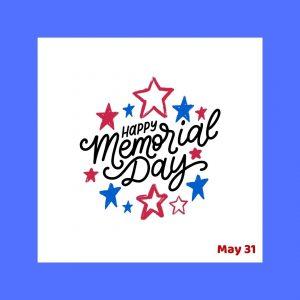 Happy Memorial Day 2021! (May 31)