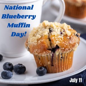 National Blueberry Muffin Day 2021! (July 11)