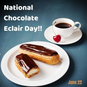 National Chocolate Eclair Day 2021!