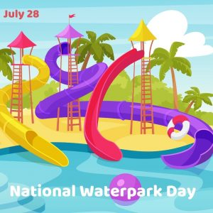 National Waterpark Day 2021! (July 28)